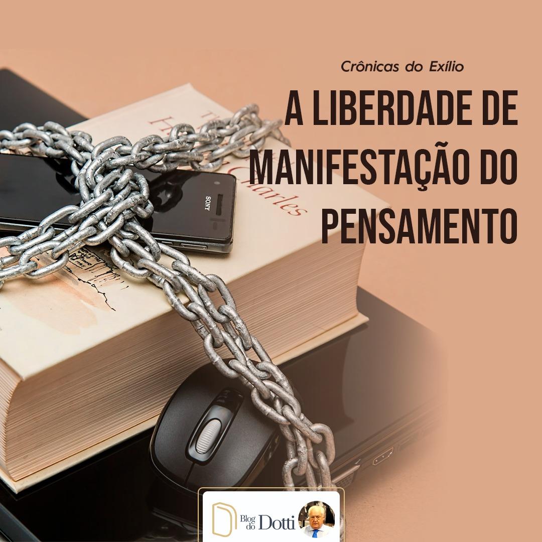 A LIBERDADE DE MANIFESTAÇÃO DO PENSAMENTO